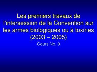 Les premiers travaux de lintersession de la Convention sur les armes biologiques ou   toxines 2003   2005