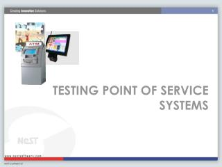 Testing Point of service systems