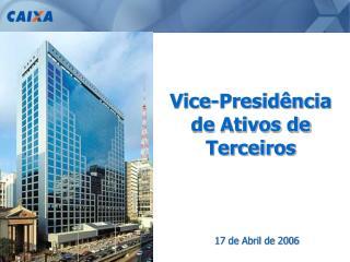 Vice-Presid ncia  de Ativos de Terceiros
