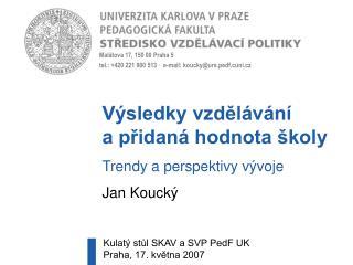 Mal tova 17, 150 00 Praha 5  tel.: 420 221 900 513    e-mail: kouckyurs.pedf.cuni.cz