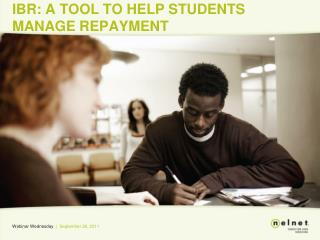 IBR: A TOOL TO HELP STUDENTS MANAGE REPAYMENT