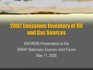 2002 Emissions Inventory of Oil and Gas Sources