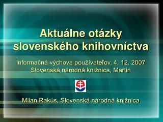 Aktu lne ot zky slovensk ho knihovn ctva
