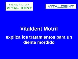 Vitaldent Motril explica los tratamientos para un diente mor