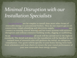 Minimal Disruption with our Installation Specialists