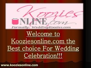 kooziesonline.com -  The Best Choice For Wedding Celebration