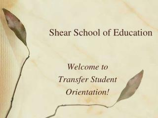 Shear School of Education