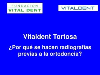 Vitaldent Tortosa explica por qué se hacen radiografias ante