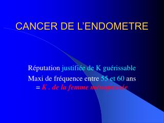 CANCER DE L ENDOMETRE