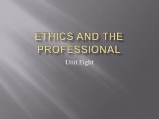 Ethics and The Professional