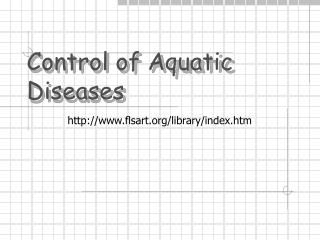 Control of Aquatic Diseases