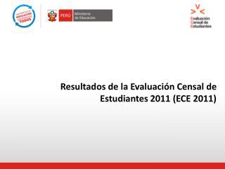 Resultados de la Evaluaci n Censal de Estudiantes 2011 ECE 2011