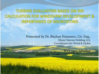 TURBINE EVALUATION BASED ON IRR CALCULATION FOR WINDFARM DEVELOPMENT  IMPORTANCE OF MICROSITING