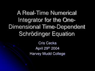A Real-Time Numerical Integrator for the One-Dimensional Time-Dependent Schr dinger Equation