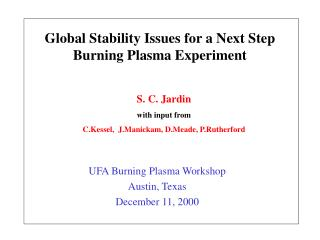 Global Stability Issues for a Next Step Burning Plasma Experiment
