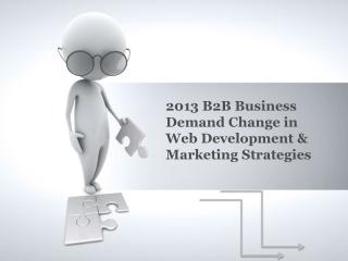 What Web Development & Marketing Strategies require to 2013