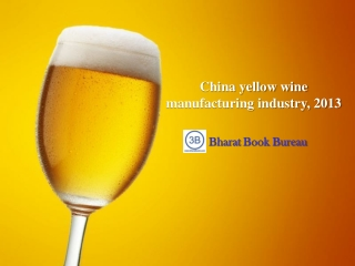 China yellow wine manufacturing industry, 2013