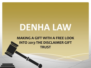 DENHA LAW: MAKING A GIFT WITH A FREE LOOK INTO 2013
