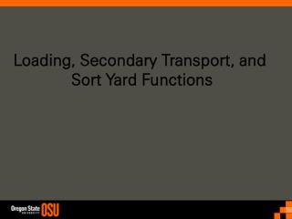 Loading Secondary TransportLoading, Secondary Transport, and