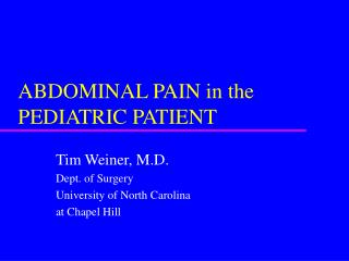 ABDOMINAL PAIN in the PEDIATRIC PATIENT