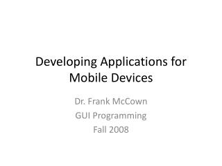 Developing Applications for Mobile Devices