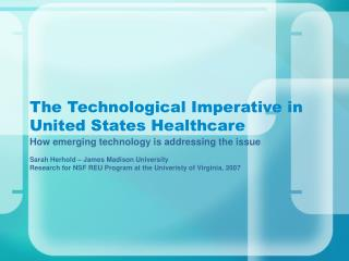 The Technological Imperative in United States Healthcare