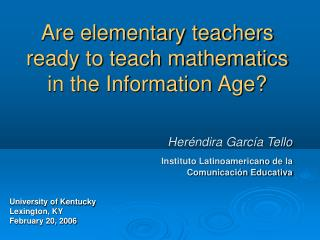 Are elementary teachers ready to teach mathematics in the Information Age