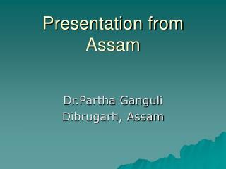Presentation from Assam
