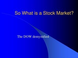 So What is a Stock Market
