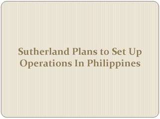 Sutherland Plans to Set Up Operations In Philippines