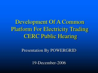 Development Of A Common Platform For Electricity Trading