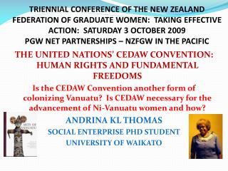 TRIENNIAL CONFERENCE OF THE NEW ZEALAND FEDERATION OF GRADUATE WOMEN:  TAKING EFFECTIVE ACTION:  SATURDAY 3 OCTOBER 2009