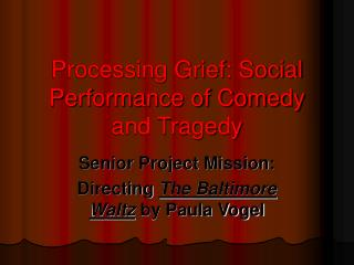 Processing Grief: Social Performance of Comedy and Tragedy