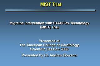 Migraine Intervention with STARFlex Technology MIST Trial
