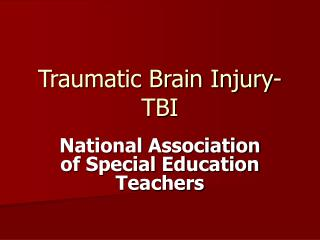 Traumatic Brain Injury-TBI