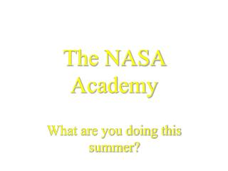 The NASA Academy