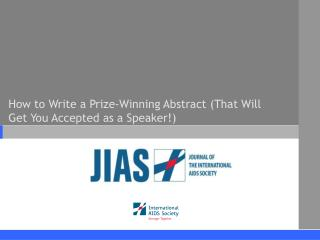 How to Write a Prize-Winning Abstract That Will Get You Accepted as a Speaker