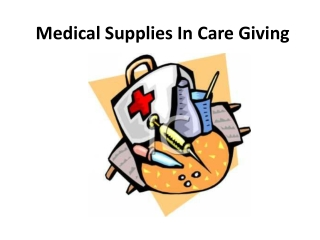 Medical Supplies In Care Giving