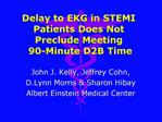 Delay to EKG in STEMI Patients Does Not Preclude Meeting