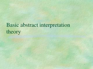 Basic abstract interpretation theory