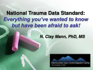 National Trauma Data Standard:  Everything you