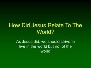 How Did Jesus Relate To The World