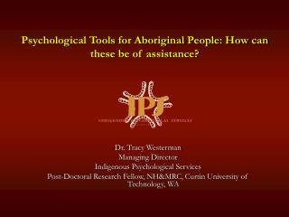 Psychological Tools for Aboriginal People: How can these be of assistance