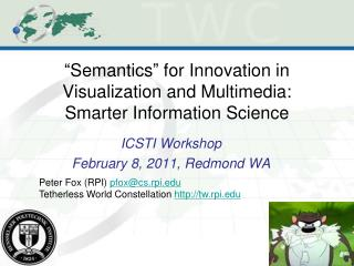 """ Semantics ""  for Innovation in Visualization and Multimedia: Smarter Information Science"