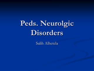 Peds. Neurolgic Disorders