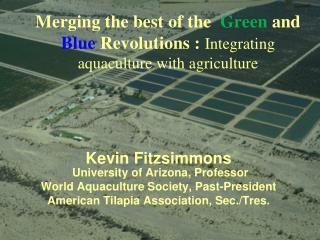 Merging the best of the  Green and   Blue Revolutions : Integrating aquaculture with agriculture