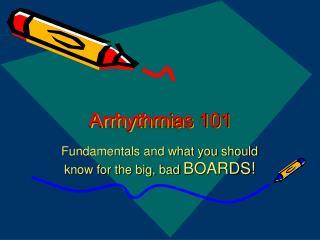 Arrhythmias 101