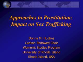 Approaches to Prostitution: Impact on Sex Trafficking