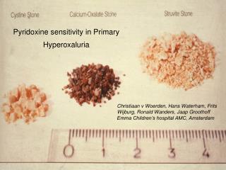 Pyridoxine sensitivity in Primary Hyperoxaluria