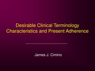 Desirable Clinical Terminology Characteristics and Present Adherence